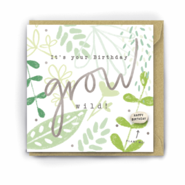 Colourful greetings card with plants and leaves and the words 'it's your birthday grow wild'.