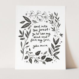 Into The Forest – A4 John Muir Print